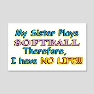 My Sister Plays Softball 22x14 Wall Peel