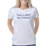 Tom is not my friend Women's Classic T-Shirt