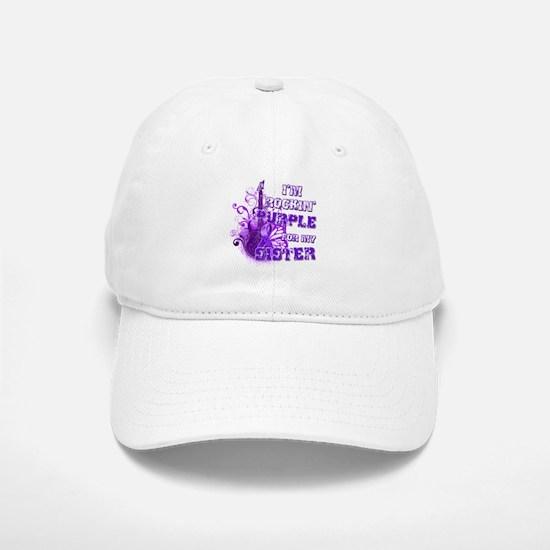 I'm Rockin' Purple for my Sis Baseball Baseball Cap