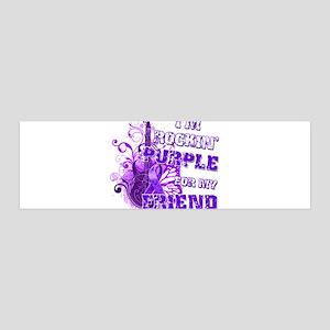 I'm Rockin' Purple for my Fri 42x14 Wall Peel