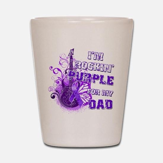 I'm Rockin' Purple for my Dad Shot Glass