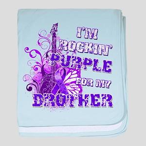 I'm Rockin' Purple for my Bro baby blanket