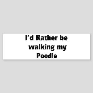 Rather: Poodle Bumper Sticker
