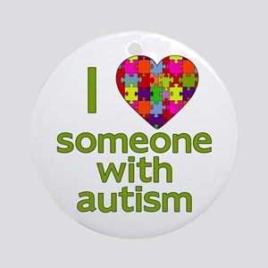 I Love Someone with Autism Ornament (Round)