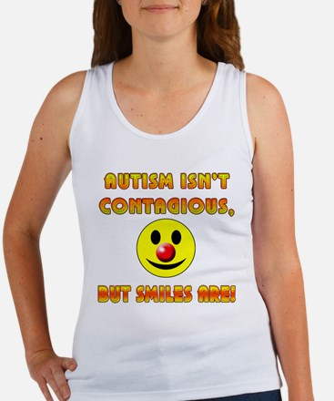 Autism Isnt Contagious but Smiles Are Women's Tank