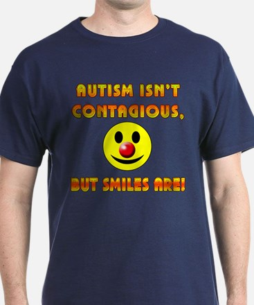 Autism Isnt Contagious but Smiles Are T-Shirt