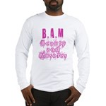 B.A.M Long Sleeve T-Shirt
