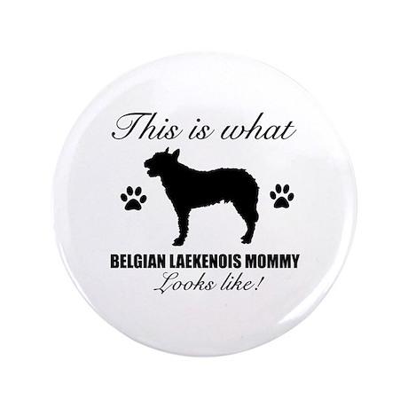 """Belgian Laekenois Mommy 3.5"""" Button"""