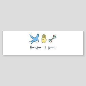 Hunger is good. Sticker (Bumper)