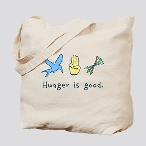Hunger is good. Tote Bag