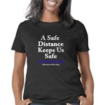 A Safe Distance Women's Classic T-Shirt