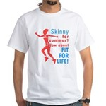 Fit For Life White T-Shirt