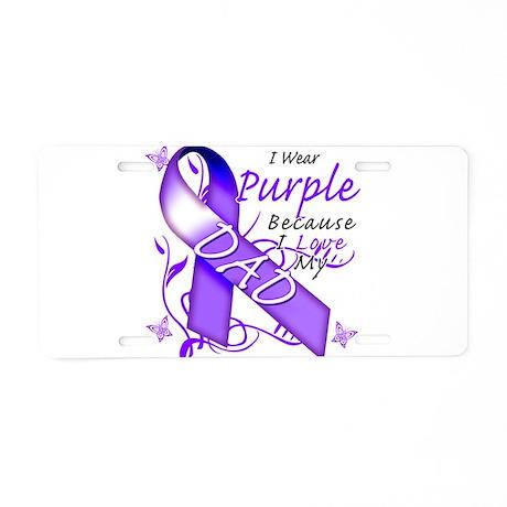 I Wear Purple I Love My Dad Aluminum License Plate
