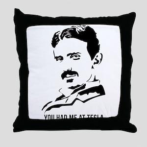 You had me at Tesla Throw Pillow