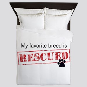 My Favorite Breed Is Rescued Queen Duvet
