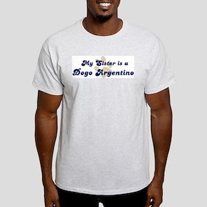 My Sister: Dogo Argentino Ash Grey T-Shirt