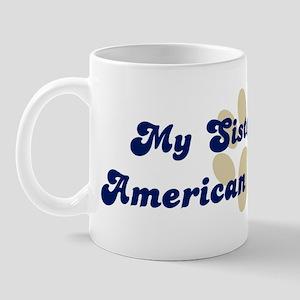My Sister: American Bulldog Mug