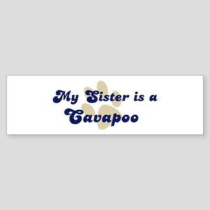 My Sister: Cavapoo Bumper Sticker