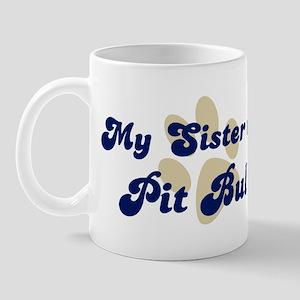 My Sister: Pit Bull Mug
