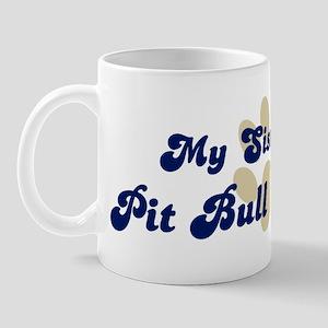 My Sister: Pit Bull Terrier Mug