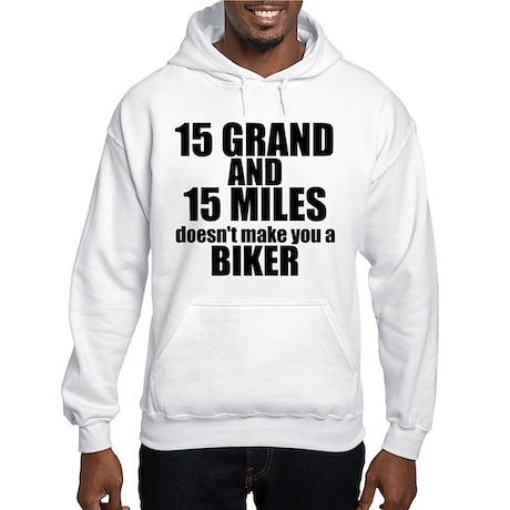 15 Grand & 15 Miles... Hooded Sweatshirt