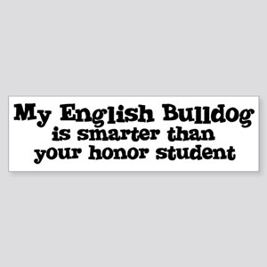 Honor Student: My English Bul Bumper Sticker