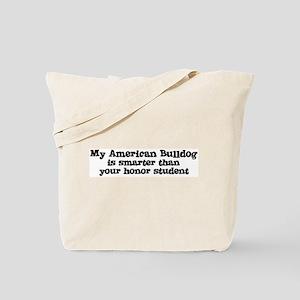 Honor Student: My American Bu Tote Bag