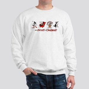 My Swissy IS Obedient Sweatshirt