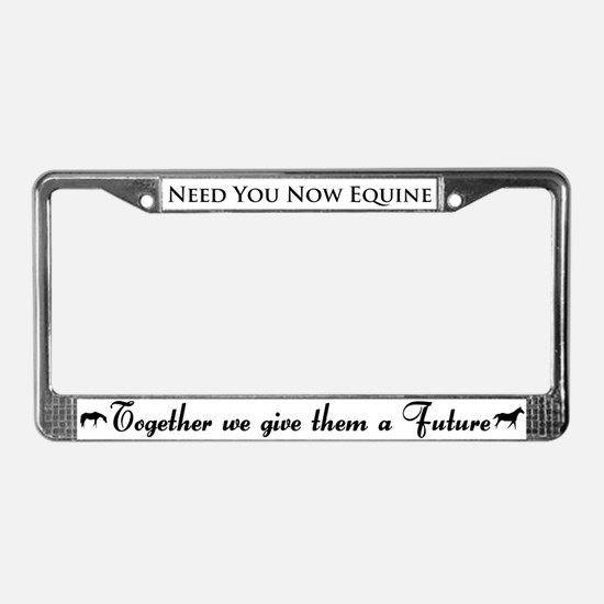 Need You Now Equine License Plate Frame