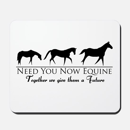 Need You Now Equine Mousepad