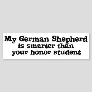 Honor Student: My German Shep Bumper Sticker