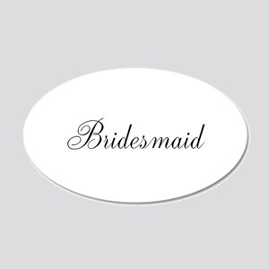 Bridesmaid 22x14 Oval Wall Peel