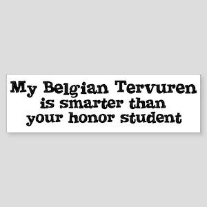 Honor Student: My Belgian Ter Bumper Sticker