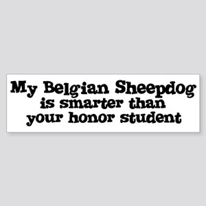 Honor Student: My Belgian She Bumper Sticker