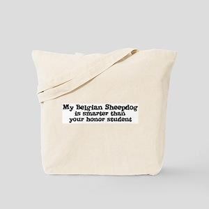 Honor Student: My Belgian She Tote Bag