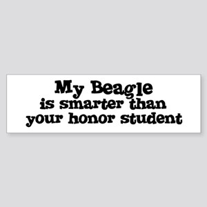 Honor Student: My Beagle Bumper Sticker