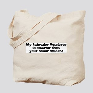 Honor Student: My Labrador Re Tote Bag