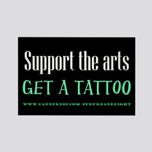 """Support Arts Tattoo"" Rectangle Magnet"