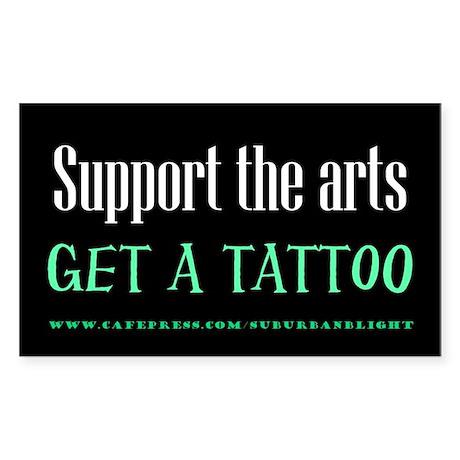 """Support Arts Tattoo"" Sticker (Rectangle)"