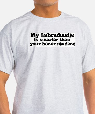 Honor Student: My Labradoodle Ash Grey T-Shirt
