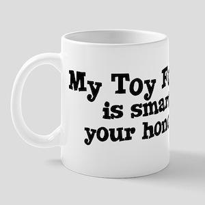 Honor Student: My Toy Fox Ter Mug