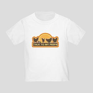 Talk To My Peeps Toddler T-Shirt
