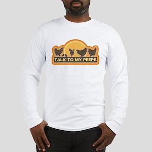 Talk To My Peeps Long Sleeve T-Shirt