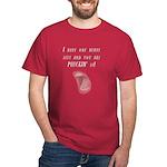 One Nerve Left - Pluckin Dark T-Shirt