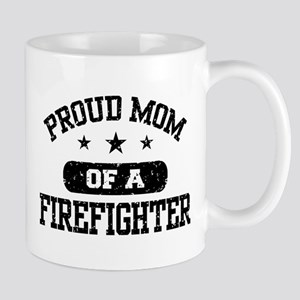 Proud Mom of a Firefighter Mug