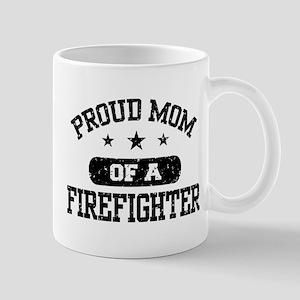 Proud Mom of a Firefighter Mug