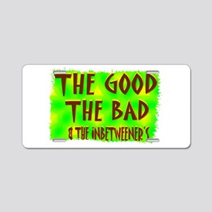 the good the bad and the inbe Aluminum License Pla