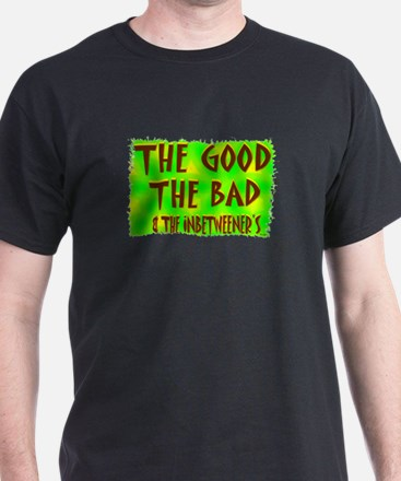 the good the bad and the inbe T-Shirt