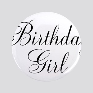 "Birthday Girl Black Script 3.5"" Button"