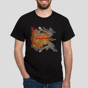 Let the Games Begin Dark T-Shirt